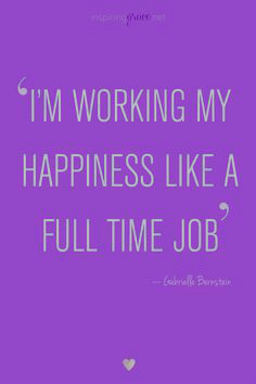 I'm working my Happiness