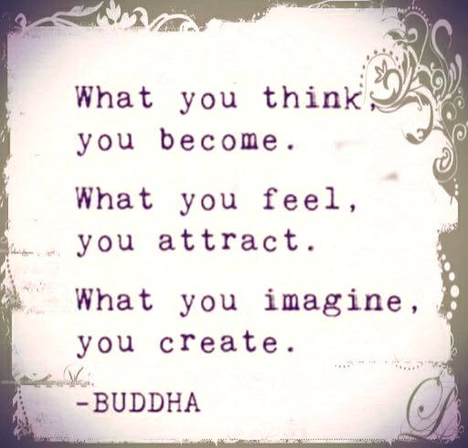 """what you think you become…"""