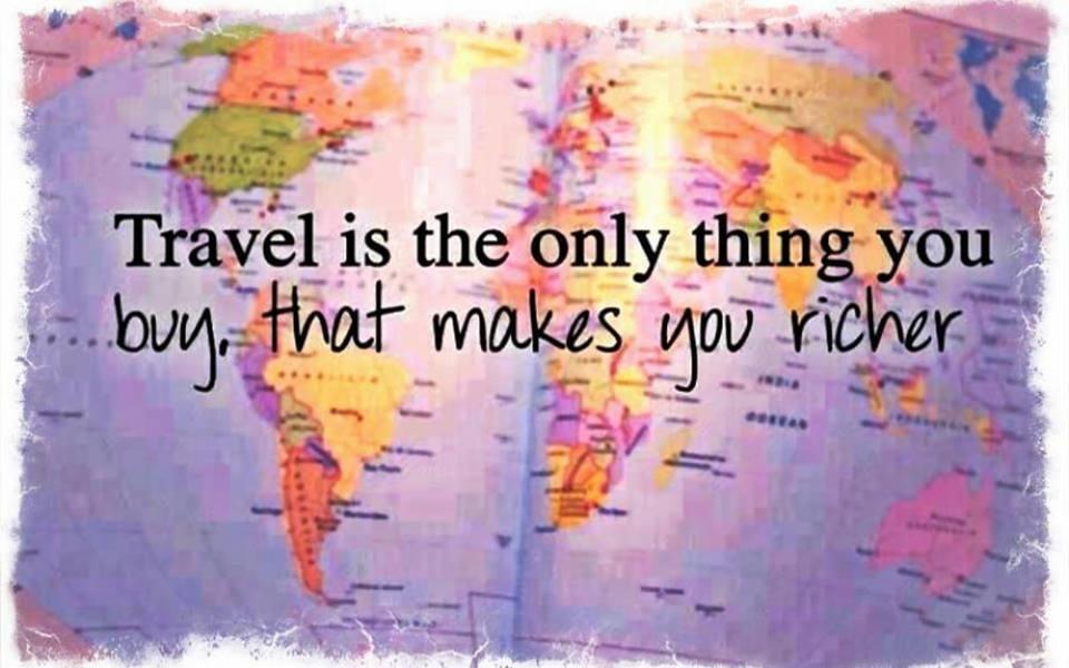 reizen is het enige wat je koopt dat je rijk maakt